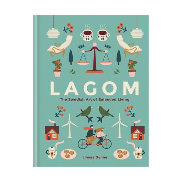 Lagom: The Swedish Art of Balanced Living (Hardcover)