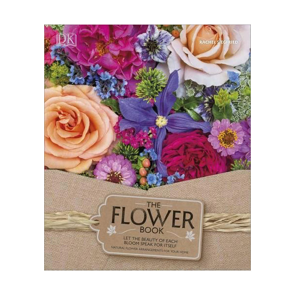 The Flower Book: A Celebration of Gorgeous Flowers for Your Home (Hardcover, 영국판)