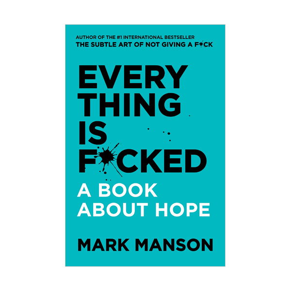 Everything Is F*cked : A Book About Hope (Paperback, INT)