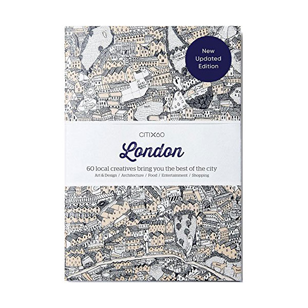 CITIx60 : London : 60 local creatives bring you the best of the city (Paperback, New Edition, 영국판)
