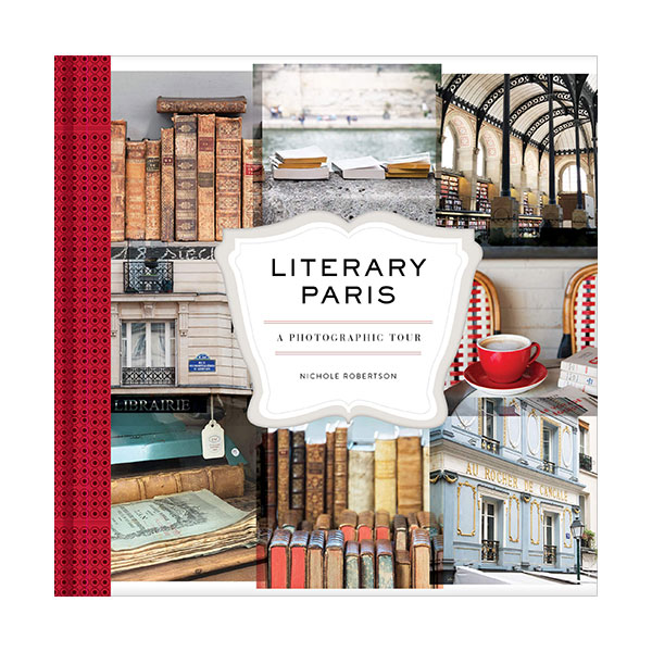 Literary Paris : A Photographic Tour (Hardcover)