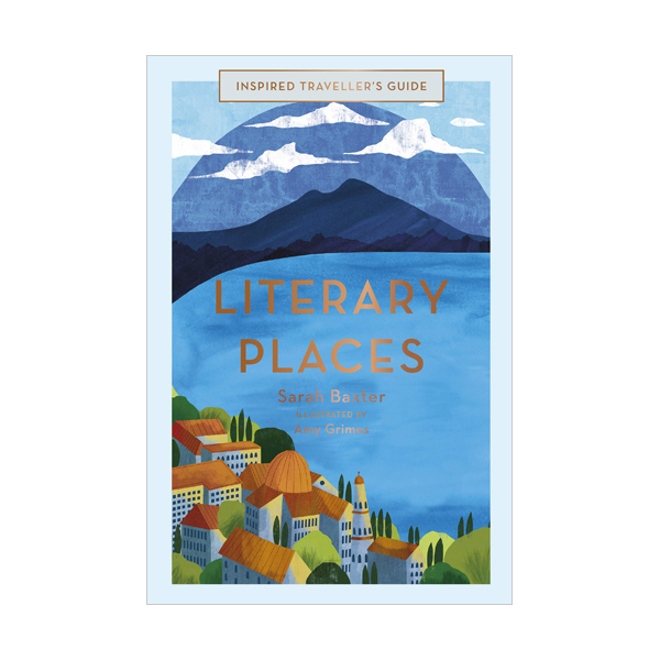 Literary Places : Inspired Traveller's Guides (Hardcover)