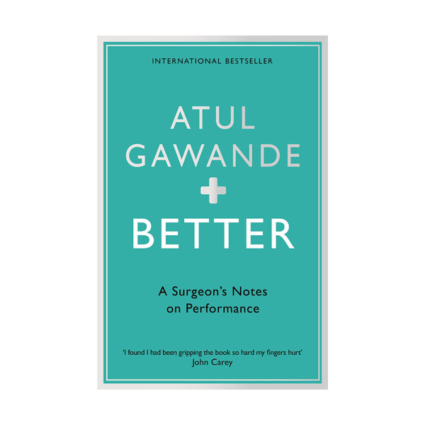 Better: A Surgeon's Notes on Performance (Paperback, 영국판)