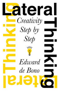 Lateral Thinking : Creativity Step by Step (Paperback)