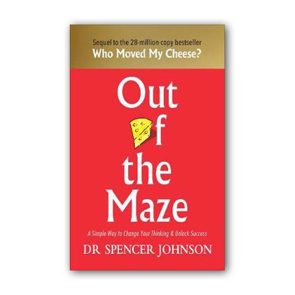 Out of the Maze : A Simple Way to Change Your Thinking & Unlock Success (Hardcover, 영국판)