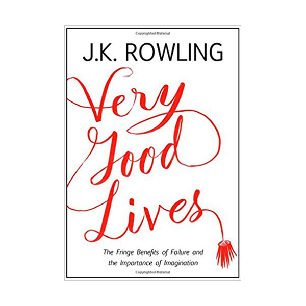 RL 7.0 : Very Good Lives: The Fringe Benefits of Failure and the Importance of Imagination (Hardcover)