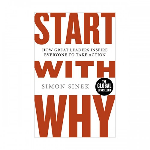 Start With Why : How Great Leaders Inspire Everyone To Take Action (Paperback,영국판)