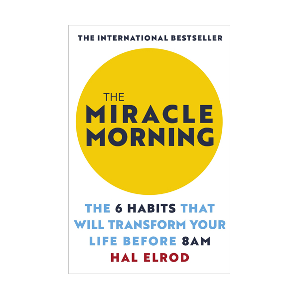 The Miracle Morning : The 6 Habits That Will Transform Your Life Before 8am (Paperback, 영국판)
