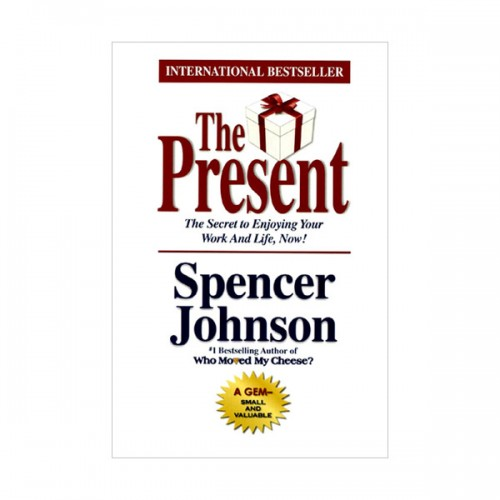 The Present : The Gift That Makes You Happy and Successful at Work and in Life (Paperback)