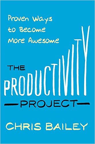 The Productivity Project : Proven Ways to Become More Awesome (Paperback, 영국판)