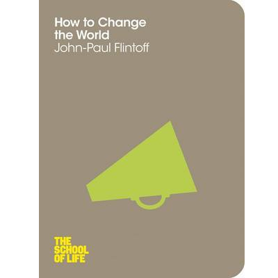 The School of Life: How to Change the World (Paperback, 영국판)