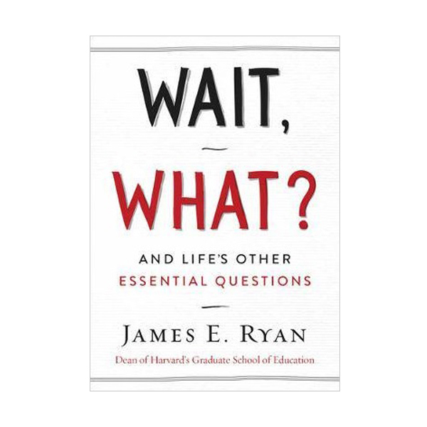 Wait, What? : And Life's Other Essential Questions (Hardcover)
