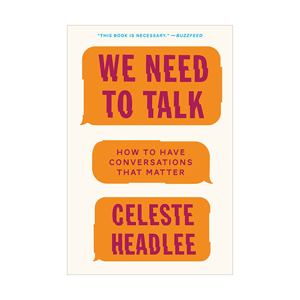 We Need to Talk : How to Have Conversations That Matter (Paperback)