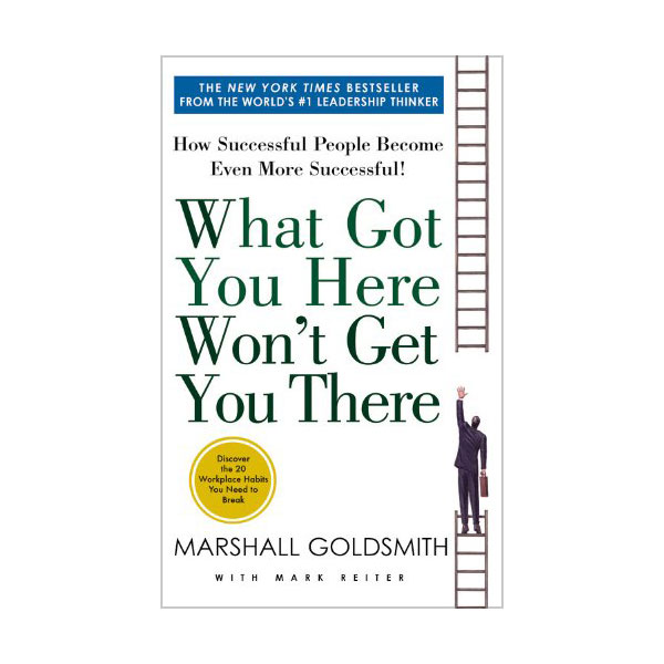 What Got You Here Won't Get You There (Mass Market Paperback)