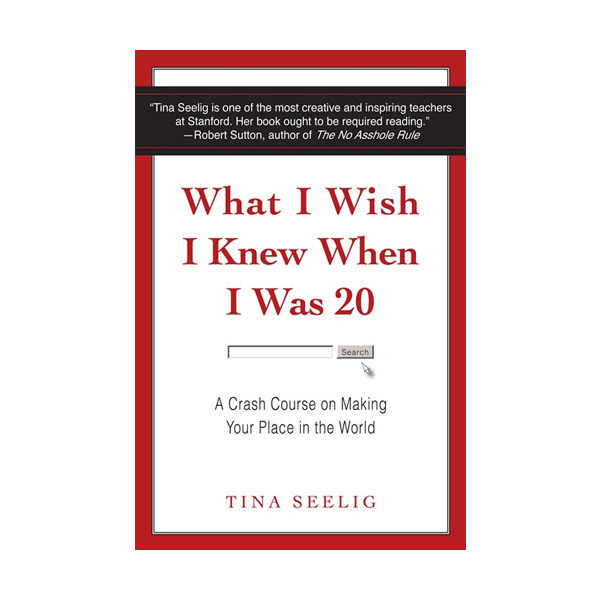 What I Wish I Knew When I Was 20: A Crash Course on Making Your Place in the World (Paperback)