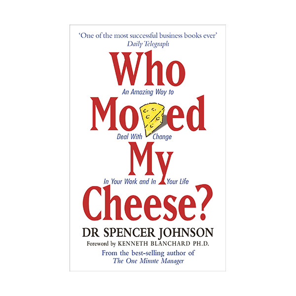 Who Moved My Cheese?: An Amazing Way to Deal with Change in Your Work and in Your Life (Paperback)