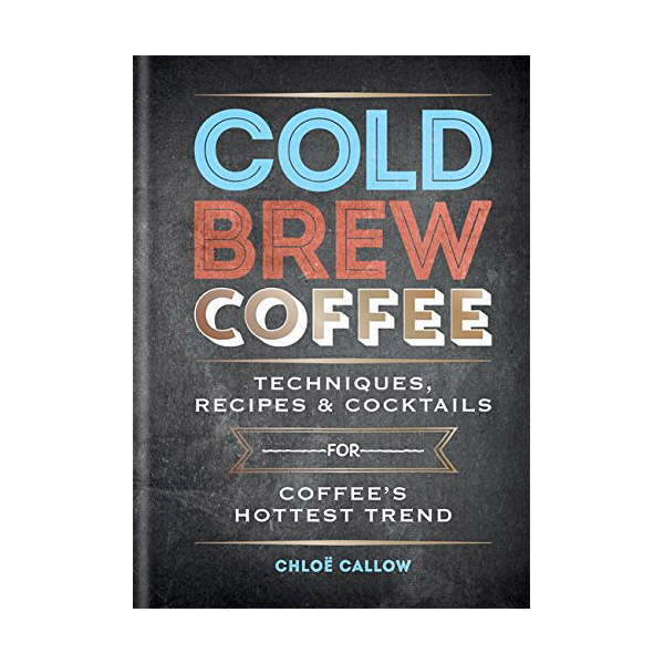 Cold Brew Coffee (Hardcover, 영국판)