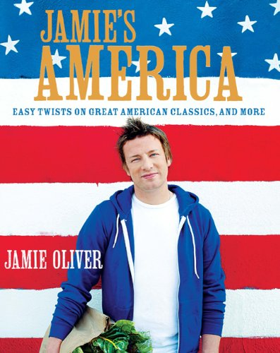Jamie's America : Easy Twists on Great American Classics, and More (Hardcover)