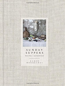 Sunday Suppers : Recipes + Gatherings (Hardcover)