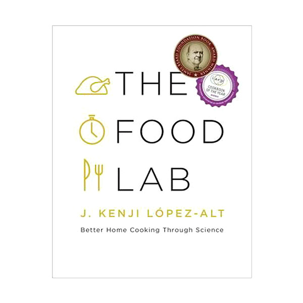 The Food Lab : Better Home Cooking Through Science (Hardcover)