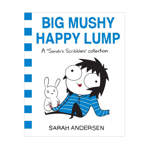 A Sarah's Scribbles Collection : Big Mushy Happy Lump (Paperback)