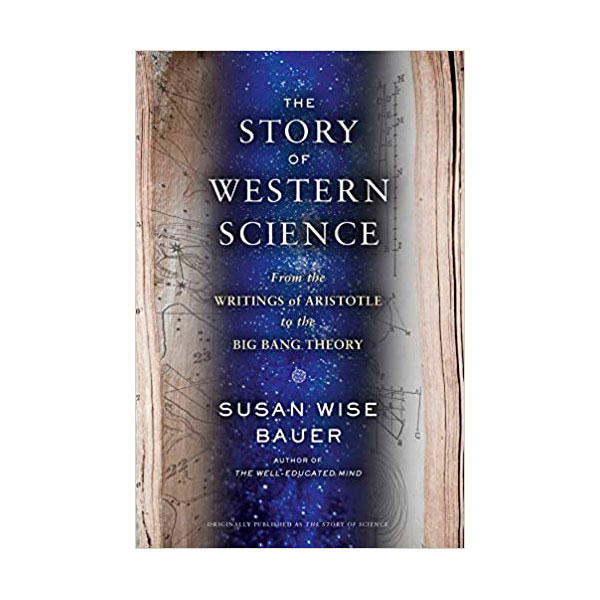 The Story of Western Science: From the Writings of Aristotle to the Big Bang Theory (Hardcover)
