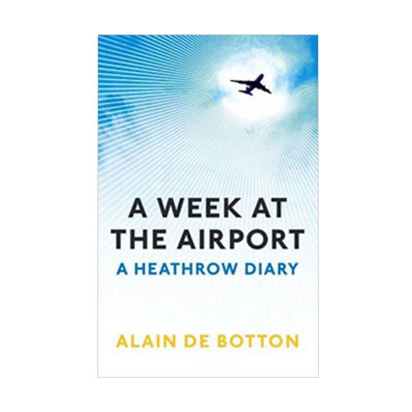 A Week at the Airport : A Heathrow Diary : 공항에서 일주일을 (Paperback/영국판)