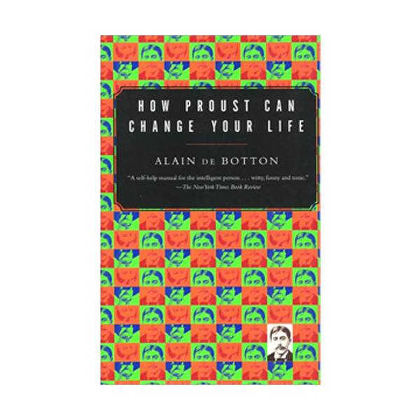 Alain de Botton : How Proust Can Change Your Life (Vintage International)(Paperback)
