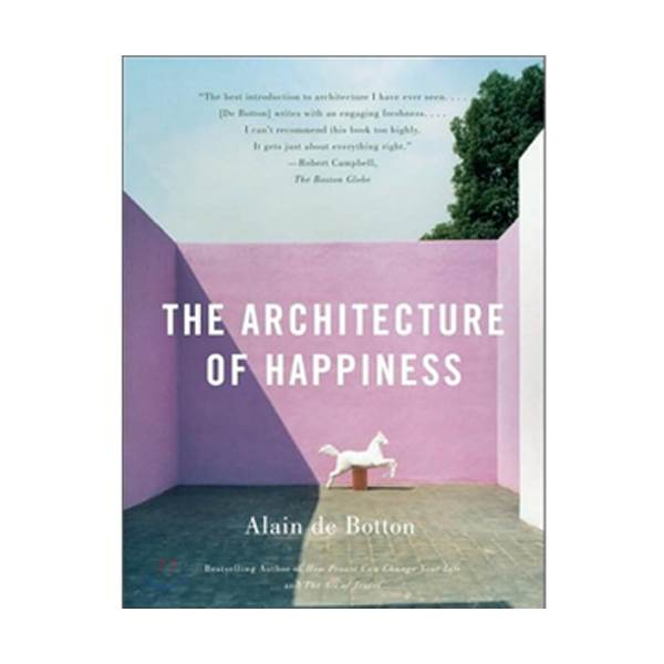 Alain de Botton : The Architecture of Happiness : 행복의 건축 (Paperback)