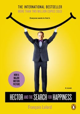 Hector and the Search for Happiness : A Novel (Movie Tie-in,Paperback)