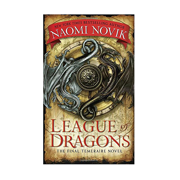 Temeraire #9 : League of Dragons (Mass Market Paperback)