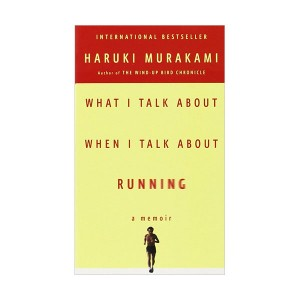 What I Talk About When I Talk About Running : 달리기를 말할 때 내가 하고 싶은 이야기 (Mass Market Paperback, Int)