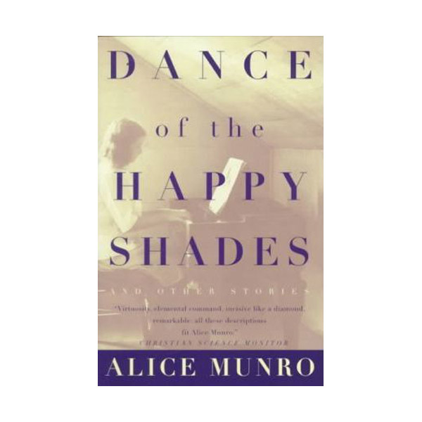 [2013년 노벨문학상 : 앨리스 먼로] Dance of the Happy Shades : And Other Stories (Paperback)