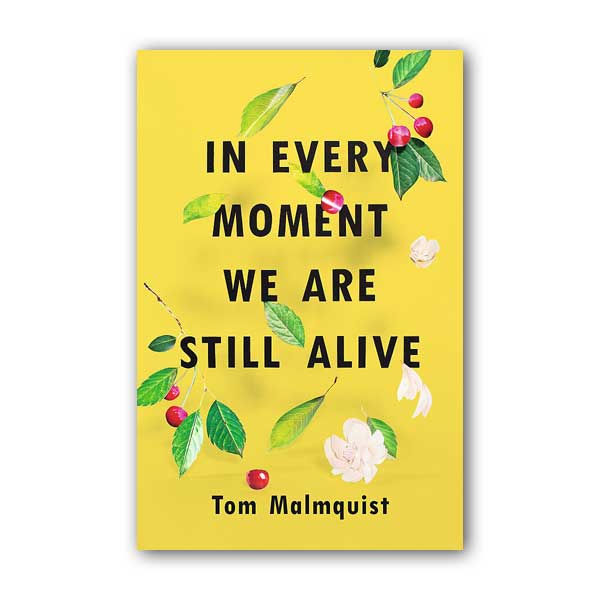[정가인하] In Every Moment We Are Still Alive (Paperback, 영국판)