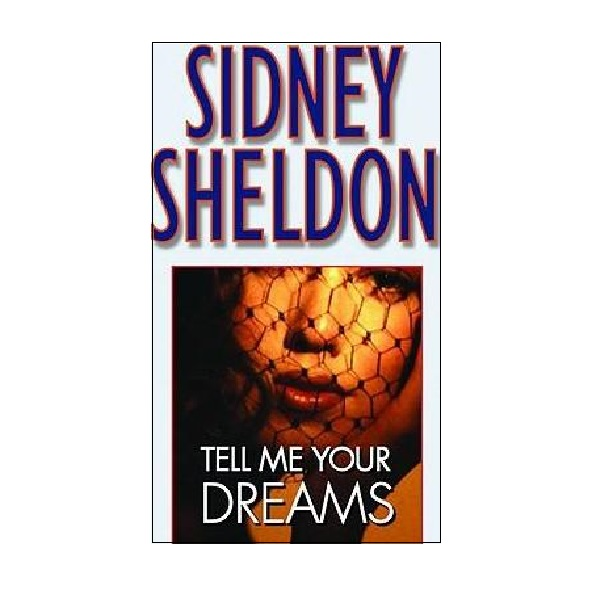 Sidney Sheldon : Tell Me Your Dreams (Mass Market Paperback, Reprinted Edition)