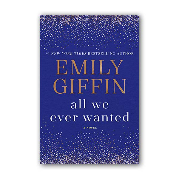 Emily Giffin : All We Ever Wanted (Paperback)