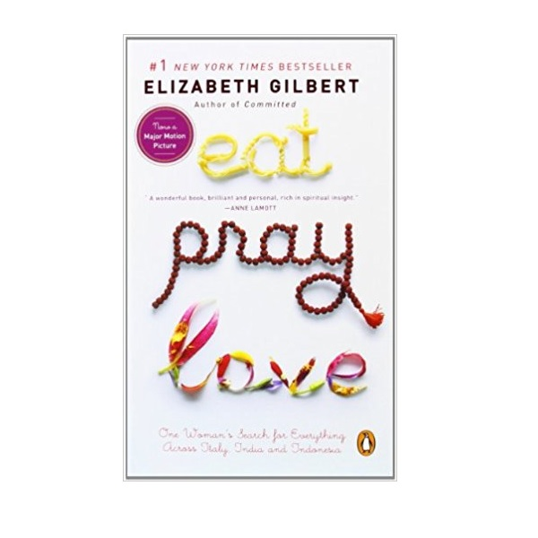 Eat Pray Love : One Woman's Search for Everything Across Italy, India and Indonesia (Mass Market Paperback)