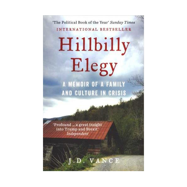 Hillbilly Elegy : A Memoir of a Family and Culture in Crisis (Paperback, 영국판)