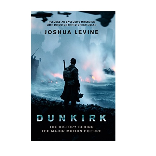 Dunkirk : The History Behind the Major Motion Picture (Paperback, 영국판)