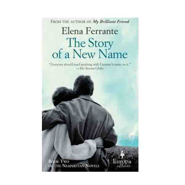 Neapolitan Novels #02 : My Brilliant Friend : The Story of a New Name (Paperback)