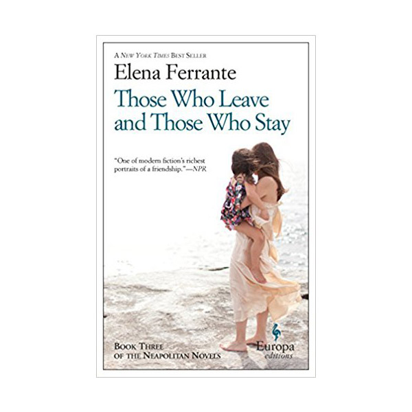 Neapolitan Novels #03 : My Brilliant Friend : Those Who Leave and Those Who Stay (Paperback)