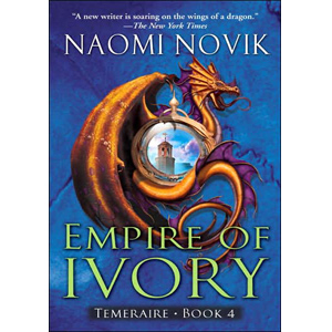 Temeraire #4 : Empire of Ivory (Mass Market Paperback)