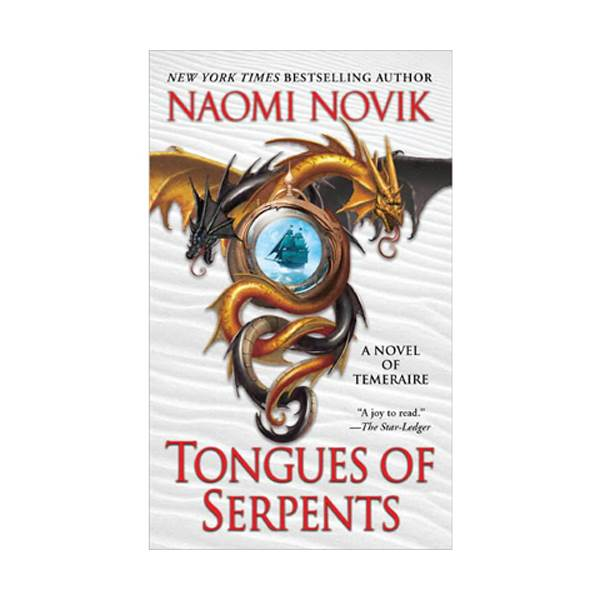 Temeraire #6 : Tongues of Serpents (Paperback)