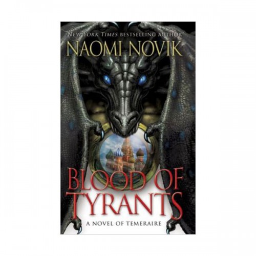 Temeraire #8 : Blood of Tyrants (Mass Market Paperback)