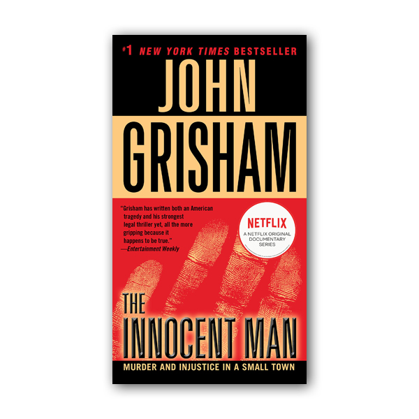 The Innocent Man : Murder and Injustice in a Small Town (Paperback)