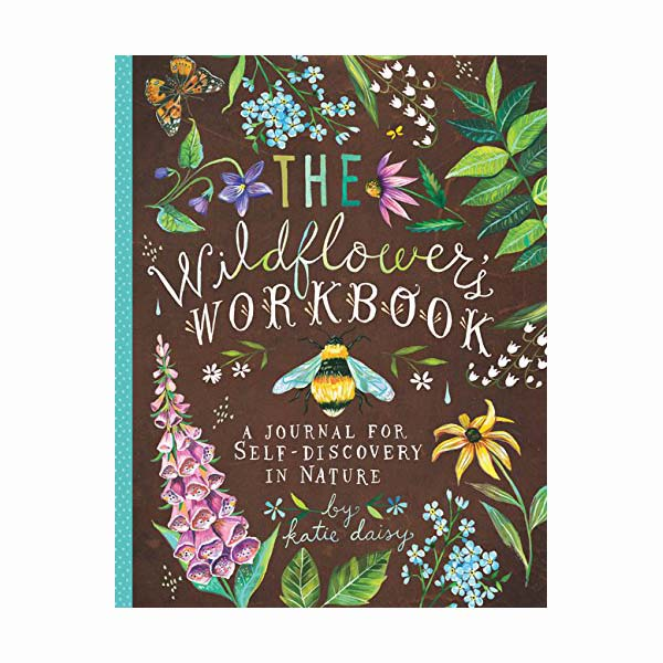The Wildflower's Workbook: A Journal for Self-Discovery in Nature (Notebook)