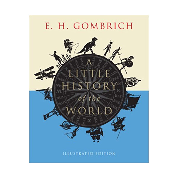 A Little History of the World : Illustrated Edition (Paperback)