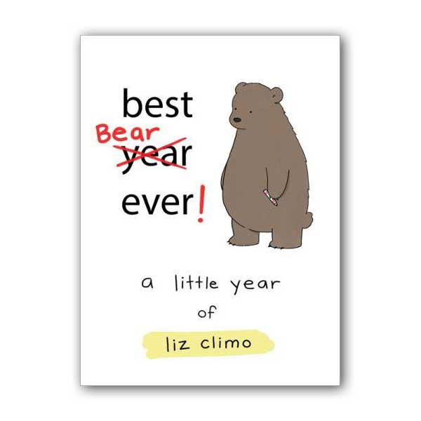 A Little Year of Liz Climo : Best Bear Ever! (Hardcover)