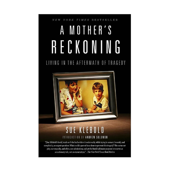 A Mother's Reckoning : Living in the Aftermath of Tragedy (Paperback)