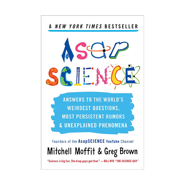 Asap Science : Answers to the World's Weirdest Questions, Most Persistent Rumors, and Unexplained Phenomena (Paperback)